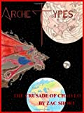 Archetypes: the Crusade of Chao Lo, Zac Short, 1475200161