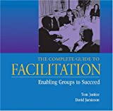 Complete Guide to Facilitation