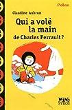 """Afficher """"Qui a volé la main de Charles Perrault ?"""""""