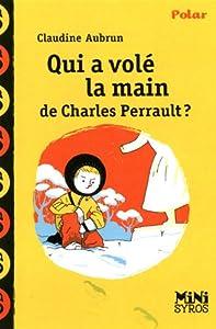 "Afficher ""Les enquêtes de Nino Qui a volé la main de Charles Perrault ?"""
