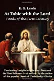 At Table with the Lord - Foods of the First Century, E. G. Lewis, 1484125673