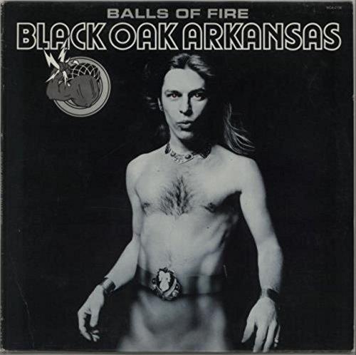 BALLS OF FIRE [LP VINYL] (Black Oak Arkansas Great Balls Of Fire)