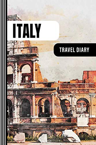 (Italy Travel Diary: Guided Journal Log Book To Write Fill In - 52 Famous Traveling Quotes, Daily Agenda Time Table Planner - Travelers Journaling ... Inch - Lightweight Watercolor Art Soft Cover)