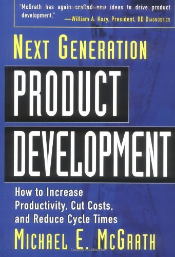 Next Generation Product Development: How to Increase Productivity, Cut Costs, and Reduce Cycle Times: 1st (First) Edition PDF