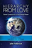 Hierarchy from Love: Divine Guidance for a Soul-Driven Planet