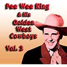 Pee Wee King & His Golden West Cowboys, Vol. 3