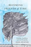 img - for Becoming Friends of Time: Disability, Timefullness, and Gentle Discipleship (Studies In Religion, Theology, and Disability) book / textbook / text book