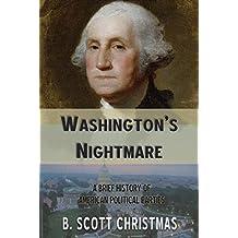 Washington's Nightmare: A Brief History of American Political Parties