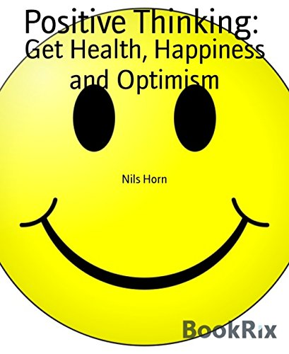 Positive Thinking:: Get Health, Happiness and Optimism (Positive Thinking Kindle compare prices)