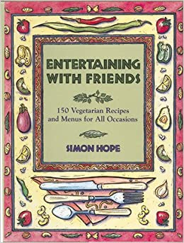 Book Entertaining with Friends: Vegetarian Recipes for All Occasions