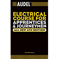 Audel Electrical Course for Apprentices and Journeymen (Audel Technical Trades Series Book 41)