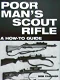 img - for Poor Man's Scout Rifle: A How To Guide book / textbook / text book