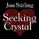 Seeking Crystal Hörbuch von Joss Stirling Gesprochen von: Lucy Price-Lewis