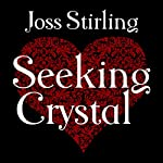 Seeking Crystal: Benedict Brothers Trilogy, Book 3 | Joss Stirling
