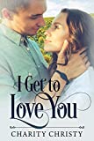 I Get to Love You (Texas Roots Book 1)