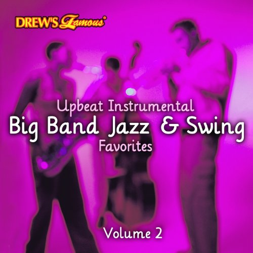 Swing Favorites Big Band - Upbeat Instrumental Big Band, Jazz, And Swing Favorites, Vol. 2