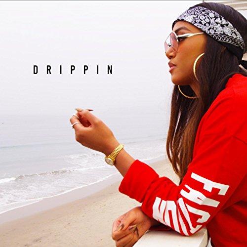 - Drippin