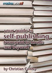 Your Guide To Self-Publishing. From Print To Kindle And Beyond. (English Edition)