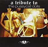 A Tribute to the Pussycat Dolls by Across The Universe (2006-07-18)