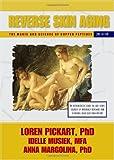 Reverse Skin Aging, Loren Pickart PhD, Idelle Musiek MFA, Anna Margolina PhD, 0977185311