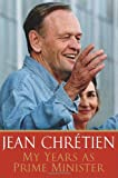 My Years as Prime Minister, Jean Chretien, 0676979009