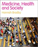 Medical Sociology : Power and Resistance, Bradby, Hannah, 1412920736