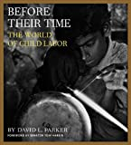 img - for Before Their Time: The World of Child Labor book / textbook / text book
