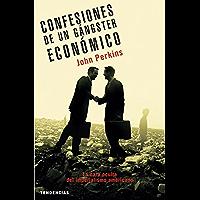 Confesiones de un gángster económico (Tendencias) (Spanish Edition)