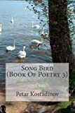 Song Bird (Book of Poetry 3), Petar Kostadinov, 1467937908