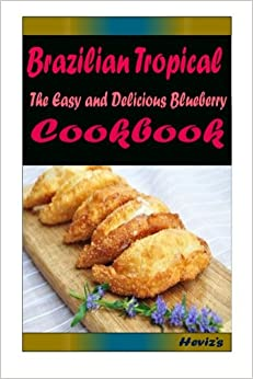 Book Brazilian Tropical : Most Amazing Recipes Ever Offered