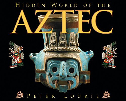 Hidden World of the Aztec (Ancient Civilizations of the Americas)