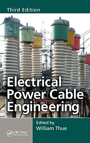 Electrical Power Cable Engineering, Third Edition (Power Engineering (Willis)) (Cables General Accessories)