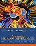 img - for Understanding Human Differences: Multicultural Education for a Diverse America, Enhanced Pearson eText with Loose-Leaf Version - Access Card Package ... (What's New in Curriculum & Instruction) book / textbook / text book
