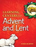 Learning Centers for Advent and Lent, Doris Murphy, 1585956864
