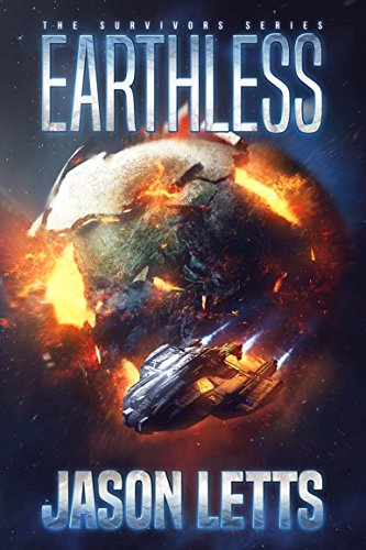 Earthless: The Survivors Series #1 by [Letts, Jason]