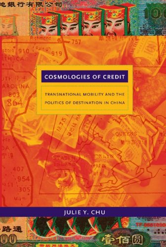Cosmologies of Credit: Transnational Mobility and the Politics of Destination in China