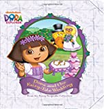 img - for Dora and the Fairy-Tale Wedding: From the Fancy Keepsake Collection (Dora the Explorer) book / textbook / text book