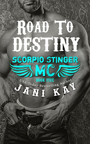 Road to Destiny (Scorpio Stinger MC Book 5) by [Kay, Jani]