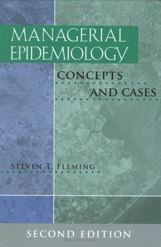 Managerial Epidemiology: Concepts and Cases, Transfer Edition 2nd edition by Steven T. Fleming (2008) Hardcover