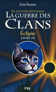 """Afficher """"Guerre des clans, cycle 3 (La) : le pouvoir des étoiles n° IV Eclipse"""""""