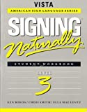 Signing Naturally: Student Workbook, Level 3 (Vista American Sign Language Series), Ken Mikos, Cheri Smith, Ella Mae Lentz, 1581210361