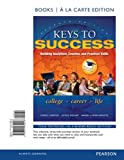 Keys to Success : Building Analytical, Creative, and Practical Skills, Books a la Carte Edition, Carter, Carol J. and Bishop, Joyce, 0321939913