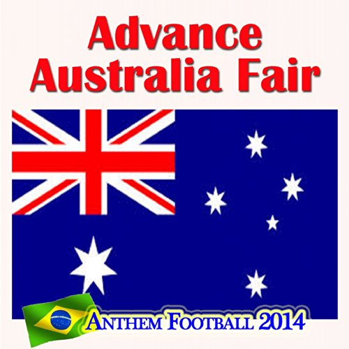 Advance Australia Fair (Anthem Football 2014) ()