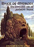 River of Mirrors, Judson Huss, 1883398177