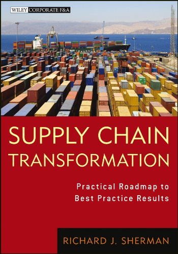 Supply Chain Transformation: Practical Roadmap to Best Practice Results (Wiley Corporate F&A) (Supply Chain Best Practices)