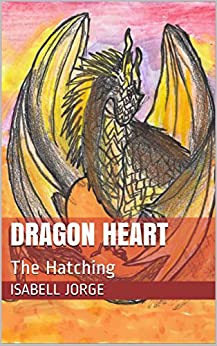 Dragon Heart Hatching Isabell Jorge ebook product image