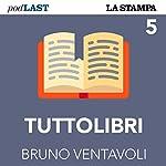 TuttoLibri: Fuori dal bosco (5) | Bruno Ventavoli