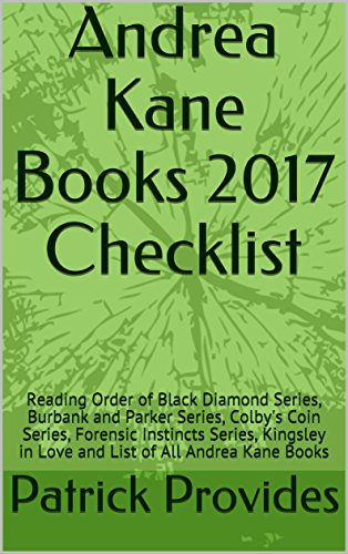 Andrea Kane Books 2017 Checklist: Reading Discipline of Black Diamond Series, Burbank and Parker Series, Colby's Coin Series, Forensic Instincts Series, Kingsley in Fervour and List of All Andrea Kane Books