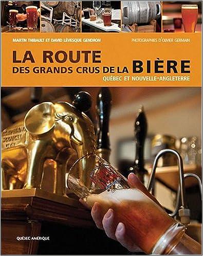 La Route des grands crus de la bière - David Lévesque Gendron & Martin Thibault sur Bookys