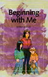 Beginning with Me, Karen Bables, 1562123556